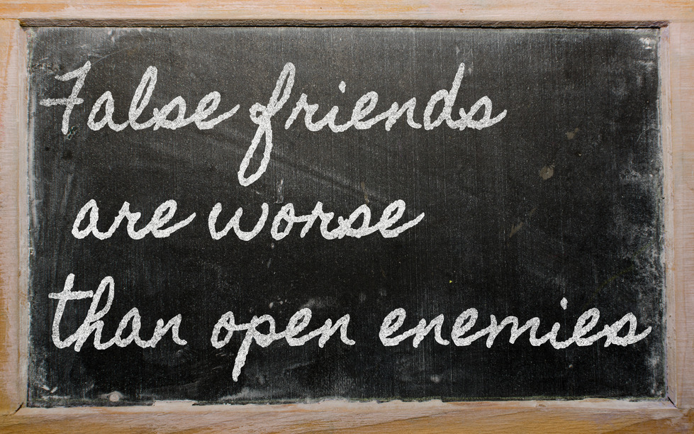 handwriting blackboard writings - False friends are worse than open enemies